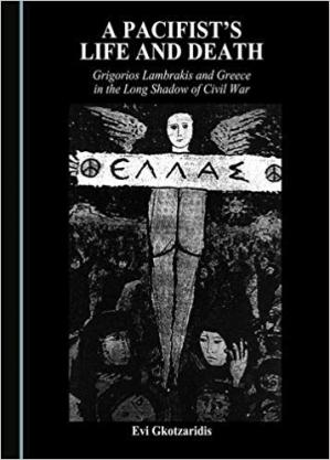A capa do livro A Pacifist's Life and Death: Grigorios Lambrakis and Greece in the Long Shadow of Civil War