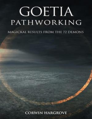Book cover Goetia Pathworking: Magickal Results from The 72 Demons