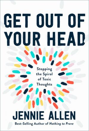 Book cover Get Out of Your Head: Stopping the Spiral of Toxic Thoughts