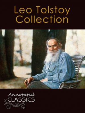 Buchdeckel Leo Tolstoy: Collection of 78 Classic Works with analysis and historical background (Annotated and Illustrated)
