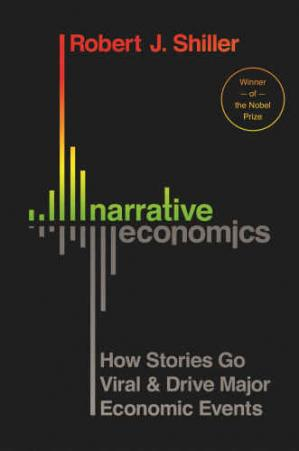 Book cover Narrative Economics: How Stories Go Viral and Drive Major Economic Events