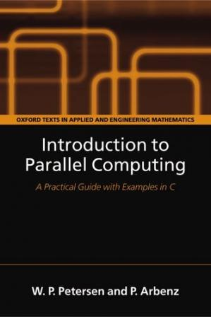 Book cover Introduction to parallel computing: [a practical guide with examples in C]