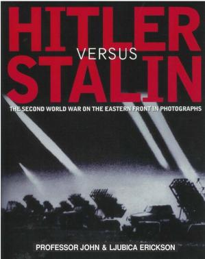 Sampul buku Hitler versus Stalin. The Second World War on the Eastern Front in Photographs
