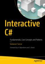 Book cover  Interactive C#: Fundamentals, Core Concepts and Patterns