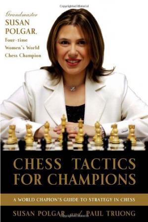 Обкладинка книги Chess Tactics for Champions: A step-by-step guide to using tactics and combinations the Polgar way