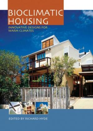 Book cover Bioclimatic Housing: Innovative Designs for Warm Climates