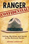 Book cover Ranger Confidential: Living, Working, and Dying in the National Parks