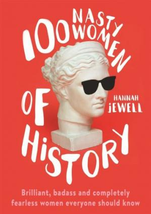 Copertina 100 Nasty Women of History: Brilliant, badass and completely fearless women everyone should know