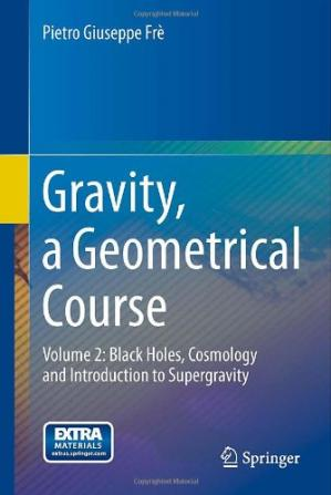 Copertina Gravity, a Geometrical Course: Volume 2: Black Holes, Cosmology and Introduction to Supergravity