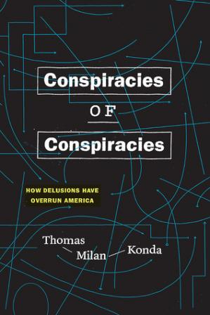 Book cover Conspiracies of Conspiracies: How Delusions Have Overrun America