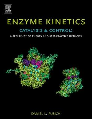 Sampul buku Enzyme Kinetics: Catalysis & Control: A Reference of Theory and Best-Practice Methods