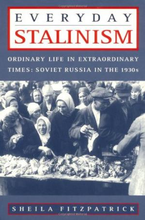 Book cover Everyday Stalinism: Ordinary Life in Extraordinary Times: Soviet Russia in the 1930s
