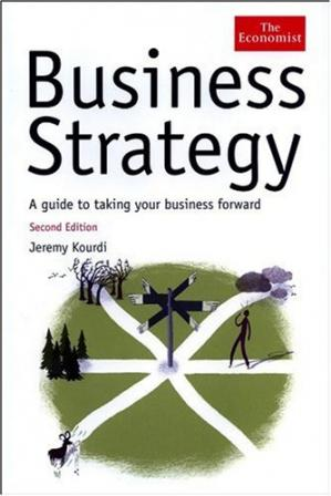 Book cover Business Strategy: A Guide to Taking Your Business Forward (The Economist)