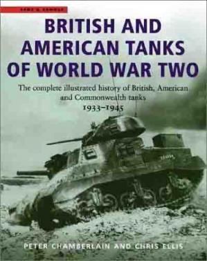 Book cover British and American Tanks of World War Two: The Complete Illustrated History of British, American and Commonwealth Tanks, 1939-45