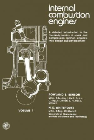 Book cover Internal Combustion Engines. A Detailed Introduction to the Thermodynamics of Spark and Compression Ignition Engines, Their Design and Development