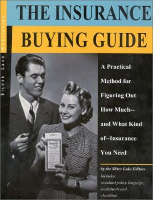 Обложка книги The Insurance Buying Guide: A Practical Method for Figuring Out How Much-And What Kind Of-Insurance You Need