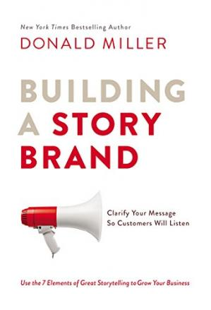 Book cover Building a StoryBrand: Clarify Your Message So Customers Will Listen