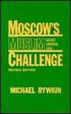 Couverture du livre Moscow's Muslim Challenge: Soviet Central Asia, Revised Edition