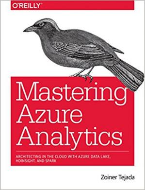 Portada del libro Mastering Azure Analytics: Architecting in the Cloud with Azure Data Lake, HDInsight, and Spark
