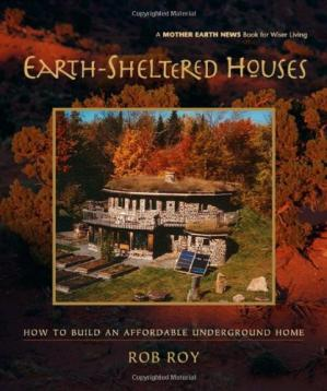 Book cover Earth-Sheltered Houses: How to Build an Affordable...
