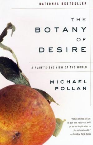 Book cover The Botany of Desire: A Plant's-Eye View of the World