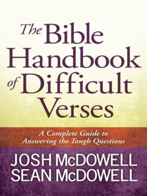 Book cover The Bible handbook of difficult verses: a complete guide to answering the tough questions