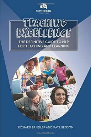 Buchdeckel Teaching Excellence: The Definitive Guide to Nlp for Teaching and Learning