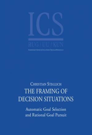 Okładka książki The framing of decision situations : automatic goal selection and rational goal pursuit