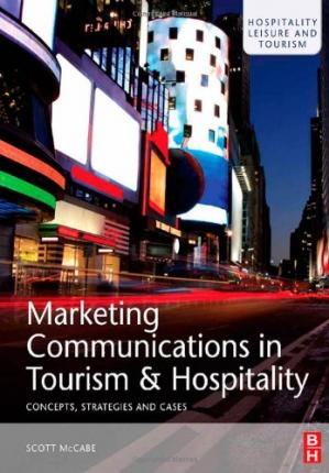 Book cover Marketing Communications in Tourism and Hospitality: Concepts, Strategies and Cases