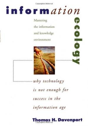 Book cover Information ecology: mastering the information and knowledge environment