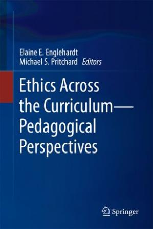 Book cover Ethics Across the Curriculum—Pedagogical Perspectives