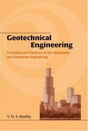 Okładka książki Geotechnical Engineering: Principles and Practices of Soil Mechanics and Foundation Engineering (Civil and Environmental Engineering)