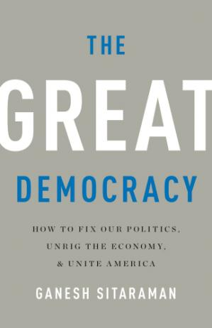 Book cover The Great Democracy: How to Fix Our Politics, Unrig the Economy, and Unite America