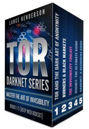 Book cover TOR DARKNET BUNDLE (5 in 1) Master the ART OF INVISIBILITY (Bitcoins, Hacking, Kali Linux)