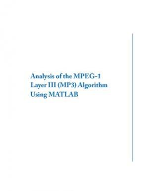 Book cover Analysis of the MPEG-1 Layer III Algorithm Using MATLAB