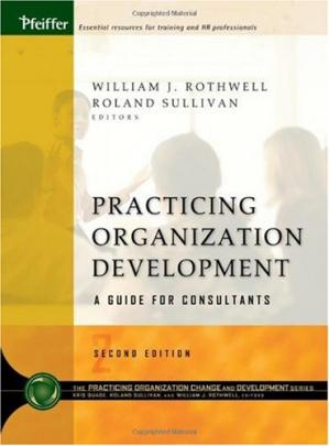 Εξώφυλλο βιβλίου Practicing Organization Development: A Guide for Consultants (J-B O-D (Organizational Development))