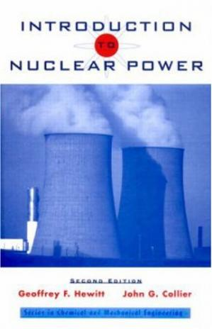 Book cover Introduction to Nuclear Power (Series in Chemical and Mechanical Engineering)