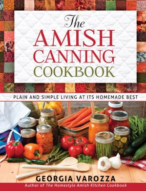 Book cover The Amish canning cookbook: plain and simple living at its homemade best