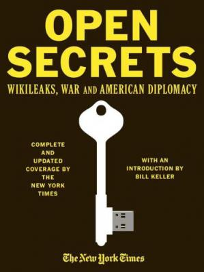 غلاف الكتاب Open Secrets: WikiLeaks, War and American Diplomacy