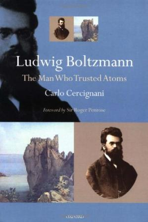 Book cover Ludwig Boltzmann: The Man Who Trusted Atoms