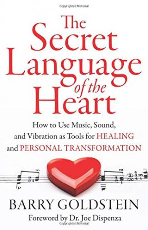Book cover The Secret Language of the Heart: How to Use Music, Sound, and Vibration as Tools for Healing and Personal Transformation