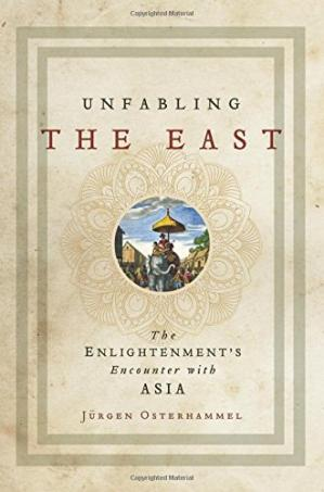 Book cover Unfabling the East: The Enlightenment's Encounter with Asia