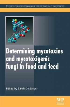 Book cover Determining Mycotoxins and Mycotoxigenic Fungi in Food and Feed (Woodhead Publishing Series in Food Science, Technology and Nutrition)