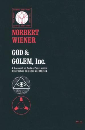 Book cover God and Golem, Inc: A Comment on Certain Points where Cybernetics Impinges on Religion