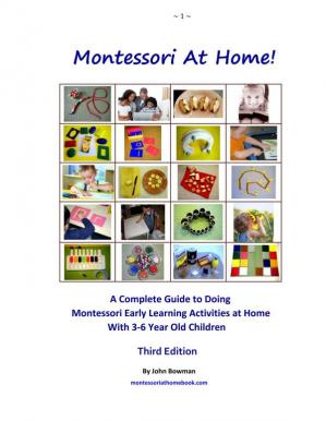 Book cover Montessori at Home! : The Complete Guide to Doing Montessori Early Learning Activities