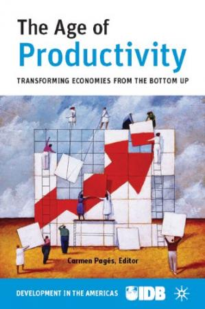 A capa do livro The Age of Productivity: Transforming Economies from the Bottom Up (Development in the Americas)
