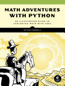 Book cover Math Adventures with Python: An Illustrated Guide to Exploring Math with Code
