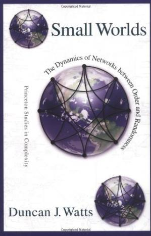 表紙 Small Worlds: The Dynamics of Networks between Order and Randomness (Princeton Studies in Complexity)