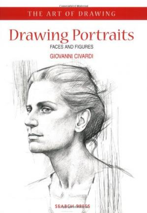 表紙 Drawing Portraits: Faces and Figures (The Art of Drawing)
