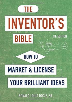 Book cover The Inventor's Bible, Fourth Edition: How to Market and License Your Brilliant Ideas